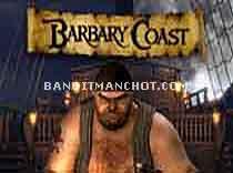 Barbary Coast...